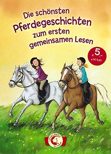 Leselöwen - Das Original - Die schönsten Pferdegeschichten zum ersten gemeinsamen Lesen