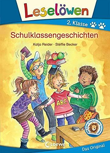 Leselöwen 2. Klasse - Schulklassengeschichten (Hardback): Katja Reider