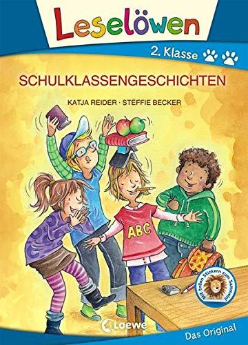 Leselöwen 2. Klasse - Schulklassengeschichten: Großbuchstabenausgabe: Katja Reider