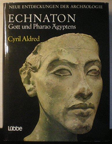 9783785700013: Echnaton. Gott und Pharao Ägyptens by Aldred, Cyril [Edizione Tedesca]