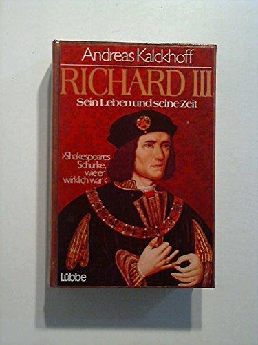 9783785702536: Richard III: Sein Leben u. seine Zeit : Shakespeares Schurke wie er wirklich war (German Edition)