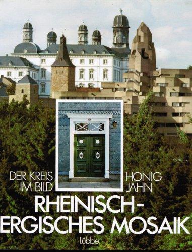 Rheinisch-Bergisches Mosaik : Der Kreis im Bild: Honig, Werner and Thomas Jahn