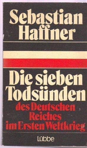 Die sieben Todsu?nden des Deutschen Reiches im Ersten Weltkrieg (German Edition): Haffner, ...