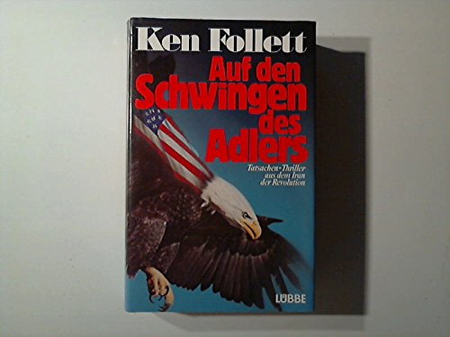 9783785703441: Auf den Schwingen des Adlers. Tatsachen-Thriller aus dem Iran der Revolution