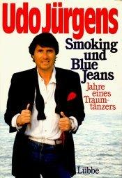 Smoking und Blue Jeans.Jahre eines Traumtänzers -: Jürgens, Udo