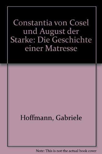 9783785703793: Constantia von Cosel und August der Starke. Die Geschichte einer Mätresse