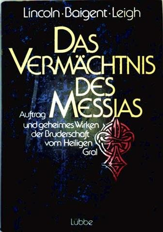 Das Vermächtnis des Messias. (9783785704608) by Henry Lincoln; Michael Baigent; Richard Leigh