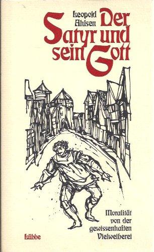 9783785705070: Der Satyr und sein Gott. Moralität von der gewissenhaften Vielweiberei