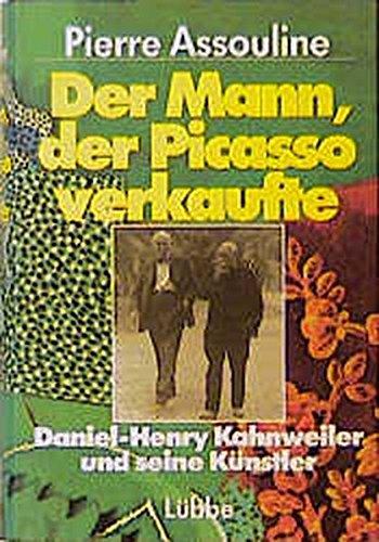 Der Mann, der Picasso verkaufte. Daniel- Henry: Pierre Assouline