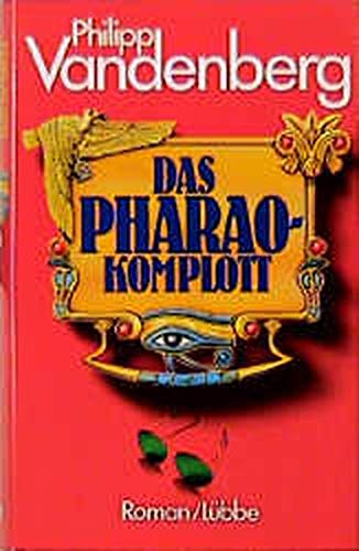 Das Pharao - Komplott.: Vandenberg, Philipp