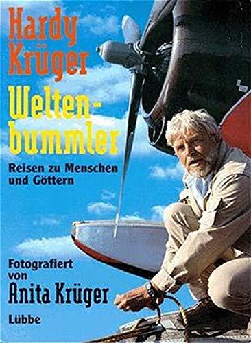 Weltenbummler. Reisen zu Menschen und Göttern. - signiert: Krüger, Hardy; Krüger, Anita