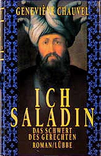 9783785706541: Ich, Saladin, das Schwert des Gerechten. Roman