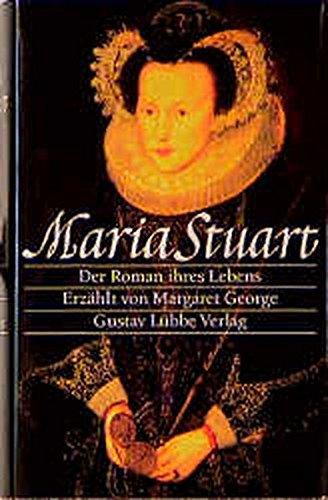 9783785706879: Maria Stuart. Der Roman ihres Lebens.
