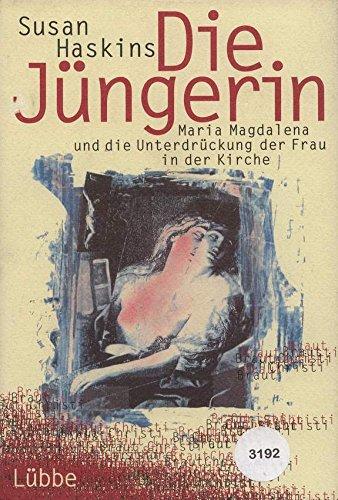 9783785707098: Die J�ngerin. Maria Magdalena und die Unterdr�ckung der Frau in der Kirche (Livre en allemand)