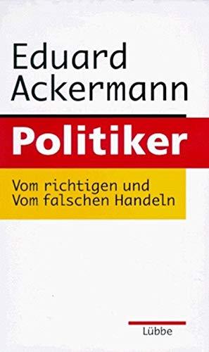 9783785708224: Politiker: Vom richtigen und vom falschen Handeln (German Edition)