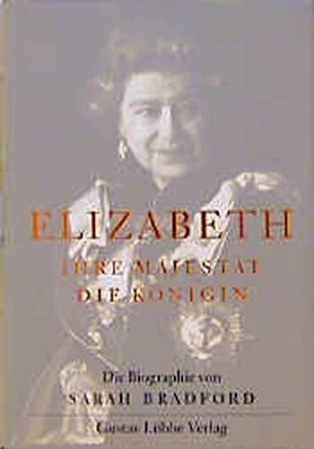 9783785708255: Elizabeth II. Ihre Majest�t die K�nigin. Die Biographie.