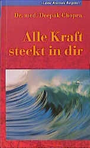 9783785708392: Alle Kraft steckt in dir. [Hardcover] by Deepak Chopra
