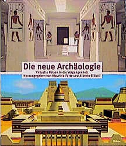 Die neue Archäologie: Hrsg. v. Maurizio Forte u. Alberto Siliotti