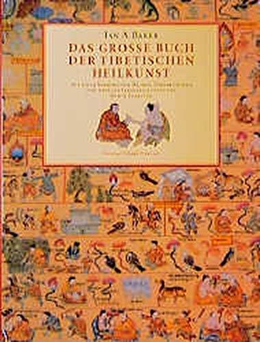 Das grosse Buch der tibetischen Heilkunst: Ian Baker