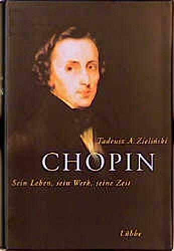 9783785709535: Chopin: Sein Leben, sein Werk, seine Zeit