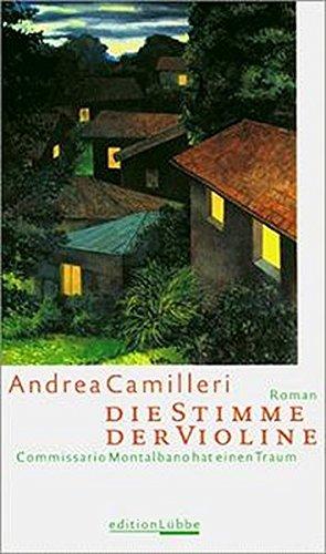Die Stimme der Violine: Commissario Montalbanos löst: Andrea Camilleri