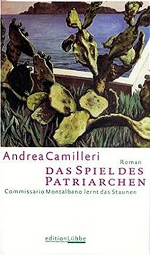 Das Spiel des Patriarchen: Commissario Montalbano lernt: Andrea Camilleri