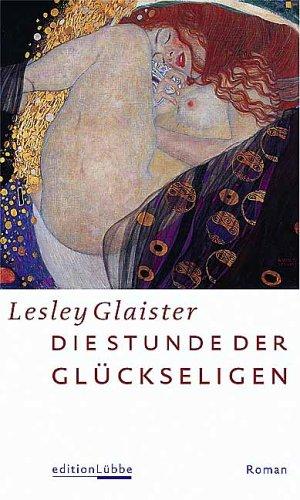 Die Stunde der Glückseligen. (3785715277) by Lesley Glaister