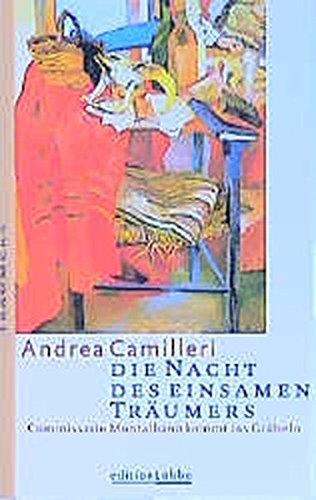 Die Nacht des einsamen Träumers: Commissario Montalbano: Andrea Camilleri