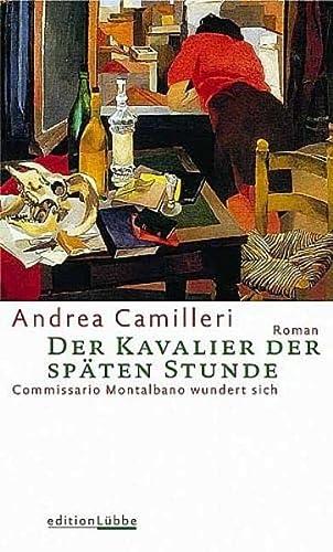 Der Kavalier der späten Stunde: Commissario Montalbano: Andrea Camilleri