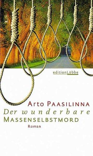 Der wunderbare Massenselbstmord: Arto Paasilinna