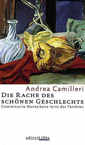 Die Rache des schönen Geschlechts : Commissario: Camilleri, Andrea: