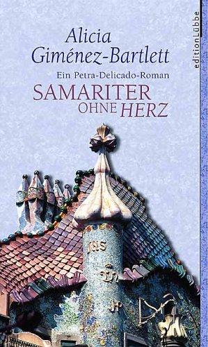 Samariter ohne Herz : ein Petra-Delicado-Roman: ALICIA GIMENEZ BARTLETT