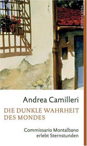 Die dunkle Wahrheit des Mondes - Commissario: Camilleri, Andrea