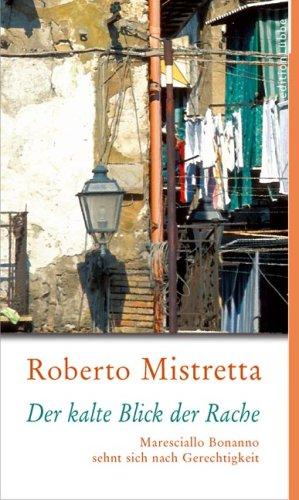 Der kalte Blick der Rache: Maresciallo Bonanno sehnt sich nach Gerechtigkeit. Roman