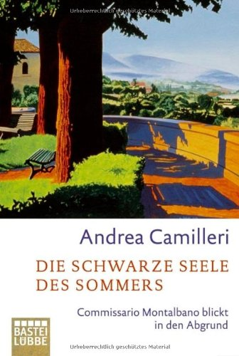 Die schwarze Seele des Sommers: Commissario Montalbano: Andrea Camilleri