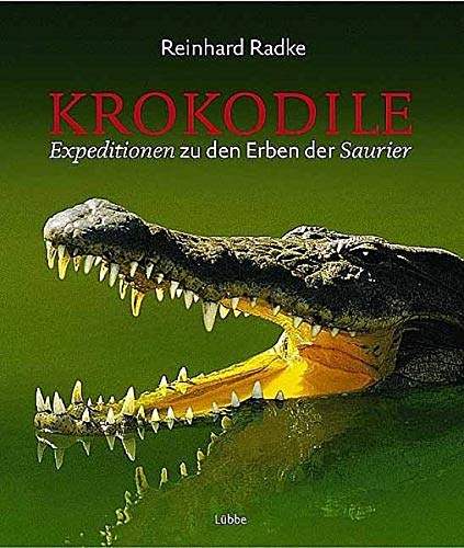9783785721056: Krokodile. Expeditionen zu den Erben der Dinosaurier.