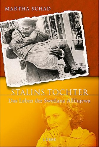 9783785721582: Stalins Tochter. Das Leben der Swetlana Allilujewa