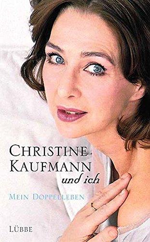 9783785722039: Christine Kaufmann und ich. Mein Doppelleben
