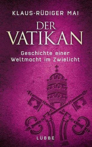 9783785723296: Der Vatikan: Geschichte einer Weltmacht im Zwielicht