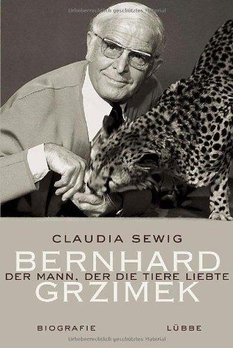 9783785723678: Der Mann, der die Tiere liebte: Bernhard Grzimek