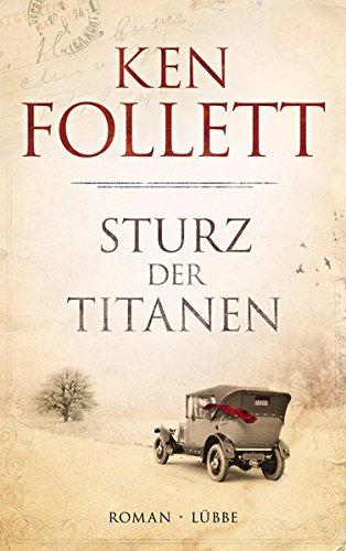 9783785724064: Sturz der Titanen: Die Jahrhundert-Saga. Roman