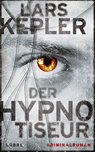 Der Hypnotiseur: Kriminalroman. Joona Linna, Bd. 1 - Kepler, Lars