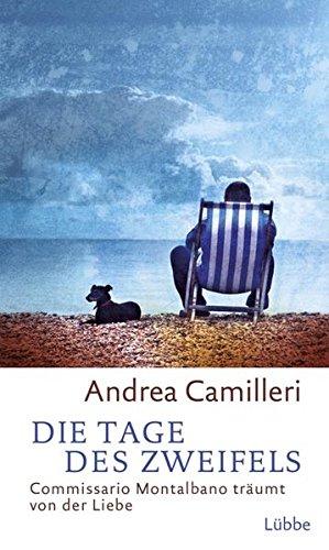 Die Tage des Zweifels : Commissario Montalbano: Camilleri, Andrea, Rita