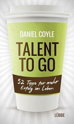 9783785724910: Talent to go: 52 Tipps für mehr Erfolg im Leben