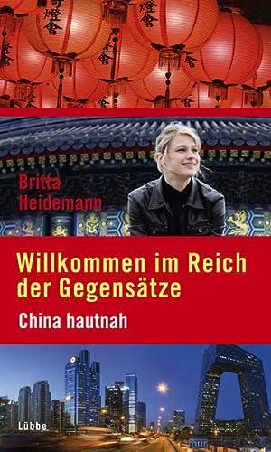 9783785725177: Willkommen im Reich der Gegens�tze: China hautnah