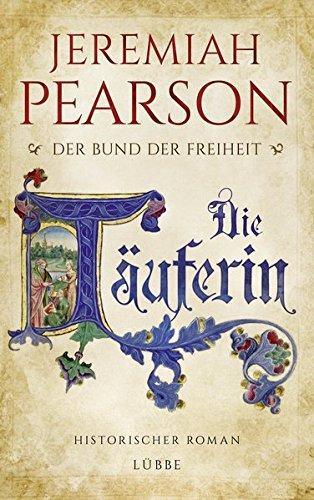 9783785725375: Die Täuferin: Der Bund der Freiheit. Historischer Roman