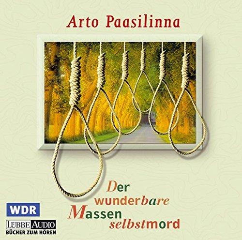 Der wunderbare Massenselbstmord: Hörspiel: Paasilinna, Arto