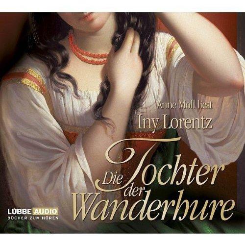 Die Tochter der Wanderhure: Lorentz, Iny