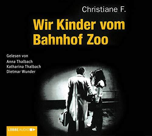 Wir Kinder vom Bahnhof Zoo, 6 Audio-CDs: F., Christiane / Rieck, Horst