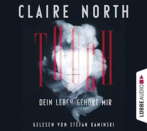 Touch - Dein Leben gehort mir: Thriller: Claire North, Stefan